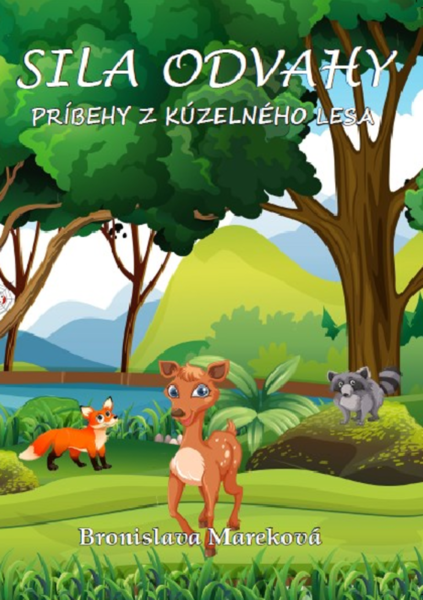 SILA ODVAHY - príbehy z kúzelného lesa