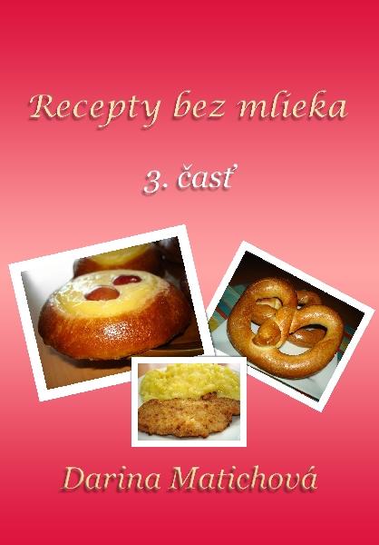 Recepty bez mlieka, 3. časť