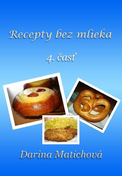 Recepty bez mlieka, 4. časť