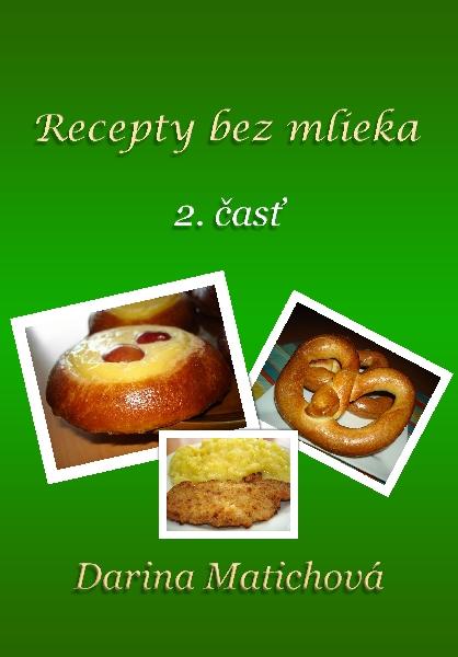 Recepty bez mlieka, 2. časť