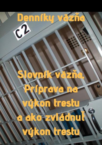 Denníky väzňa - návod pre budúceho väzňa + väzenská reč