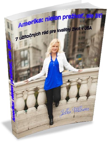 Amerika: nielen prežívať, ale žiť!