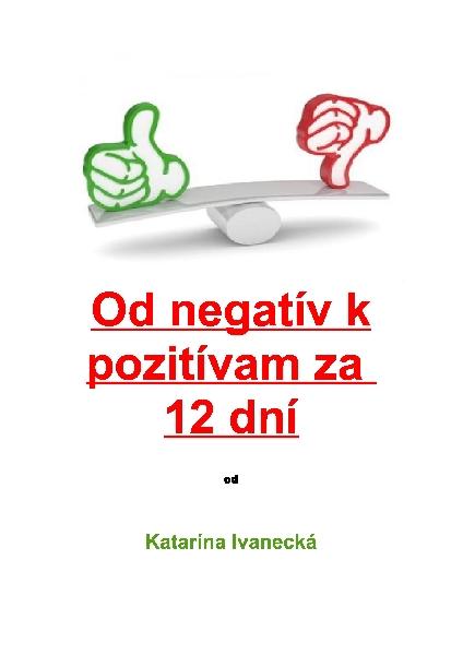 Od negatív k pozitívam za 12 dní