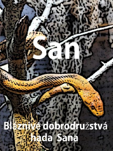 San  Bláznivé dobrodružstva hada Sana