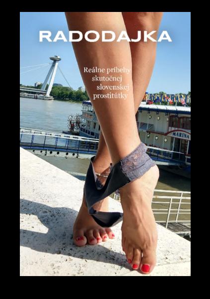 Radodajka - reálne príbehy skutočnej slovenskej prostitútky