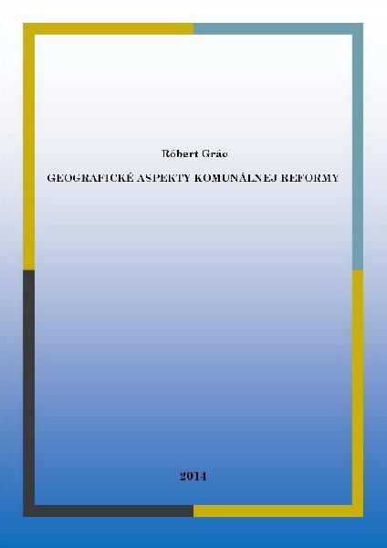 Geografické aspekty komunálnej reformy