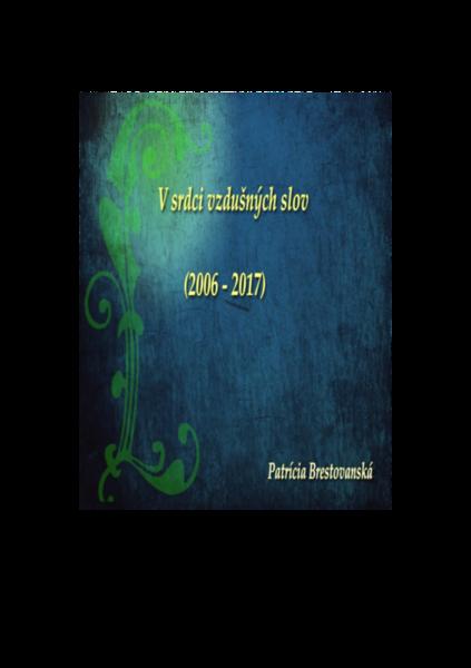 V srdci vzdušných slov (2006 - 2017) - Patrícia Brestovanská