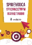 Sprievodca výkonnostným marketingom