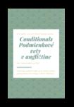 Conditionals (Podmienkové vety v angličtine)