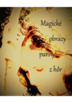 Magické obrazy panny z hôr